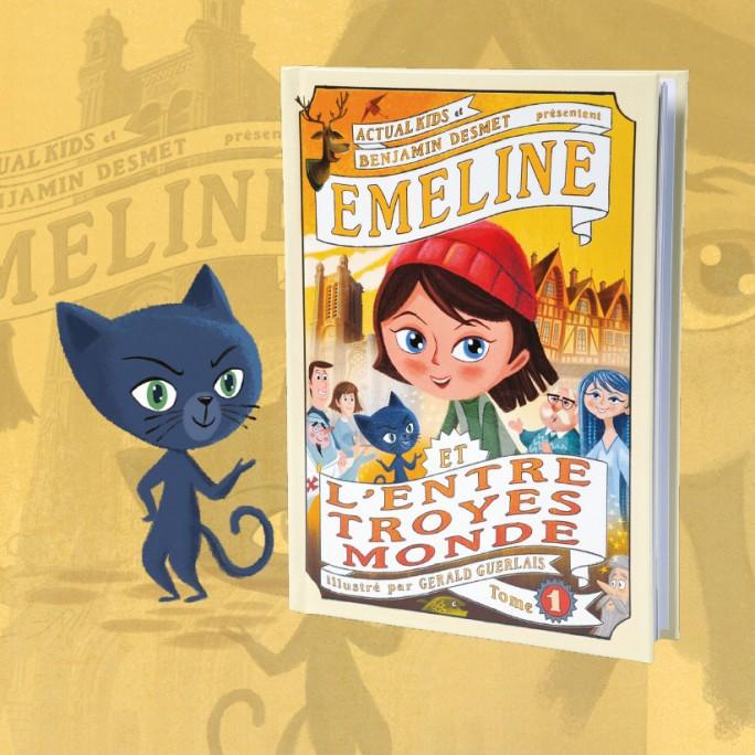 TOME 1 : EMELINE ET L'ENTRE TROYES MONDE